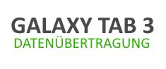Galaxy Tab 3: Datenübertragung mit PC einrichten